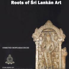 Roots of Sri Lankan Art - Prof. Osmund Bopearachchi