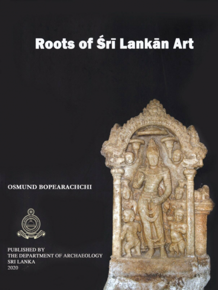 Roots of Sri Lankan Art - Prof. Osmund Bopearachchi